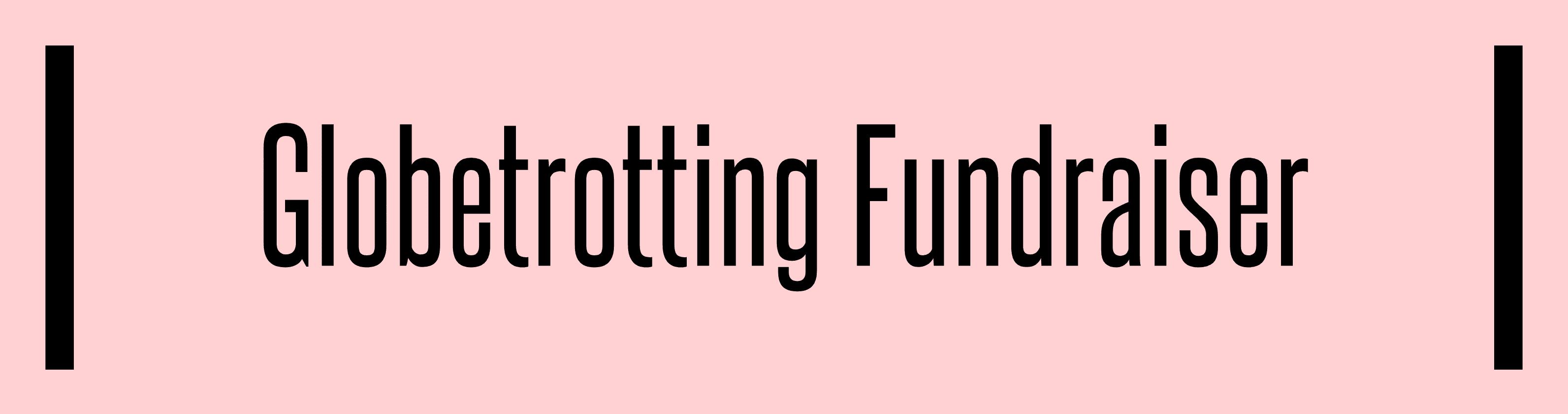 Globetrotting Fundraiser